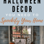 Halloween Décor to Spookify Home