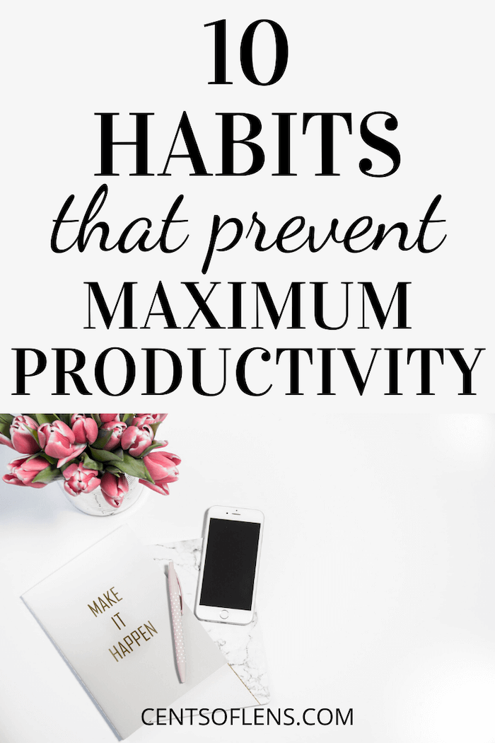 10 Habits that Prevent Maximum Productivity